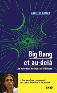 Big Bang et au-delà - Aurélien Barrau