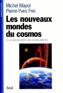 Livre Les Nouveaux Mondes du cosmos : à la découverte des exoplanètes