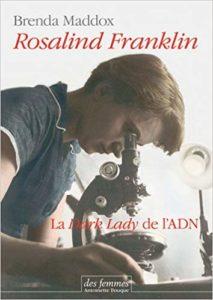 Rosalind Franklin la dark lady de l'adn